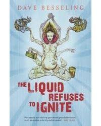 The Liquid Refuses to Ignite
