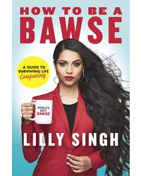 How to Be a Bawse: A Guide to Conquering Life
