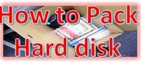 How to Pack Hard disk