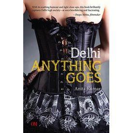Delhi: Anything Goes