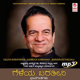 Geleya Baratheeni- Shimoga Subbanna- Bhaavageethegalu