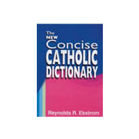 New Concise Catholic Dictionary, The