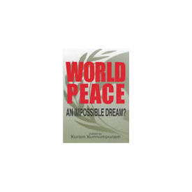 World Peace: An Impossible Dream?