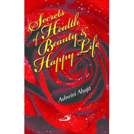 Secrets Of Health, Beauty & Happy Life