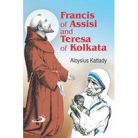 St Francis of Assisi and Teresa of Kolkata