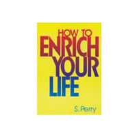 How to Enrich Your Life
