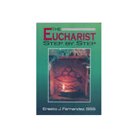 Eucharist Step by Step, The
