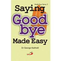 Saying Goodbye made easy