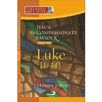 Jesus the Compassionate Savior Part one (Luke 1- 11)