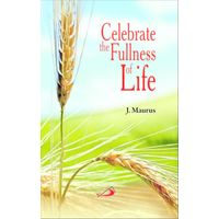 Celebrate the Fullness of Life