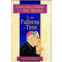 To the Fullness of Times, Christ- Centered Wisdom for Third Millennium