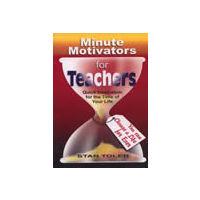 Minute Motivators for Teachers