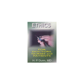 Ethics for Doctors, Nurses and Patients