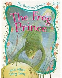 Frog Prince & Other Fairy Tales (Brothers Grimm)
