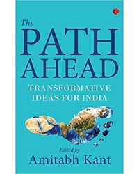 The Path Ahead: Transformative Ideas for India