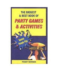 The Biggest & Best Book of Party Games & Activities