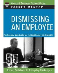 Dismissing an Employee: Pocket Mentor Series