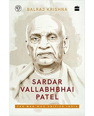 Sardar Vallabhbhai Patel: The Man Who Unified India