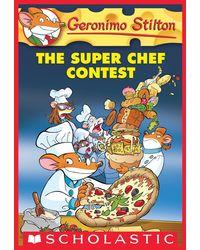 Geronimo Stilton# 58: The Super Chef Contest
