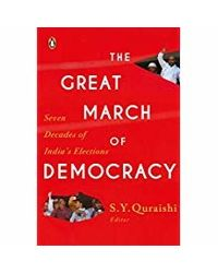 The Great March of Democracy: Seven Decades of India's Elections