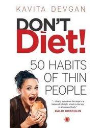 Don' T Diet! (Kavita Devgan)