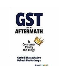 GST and Its Aftermath: Is Consumer Really the King?