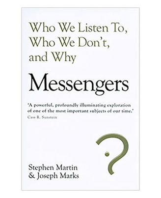 Messengers: Who We Listen To, Who We Don T, And Why