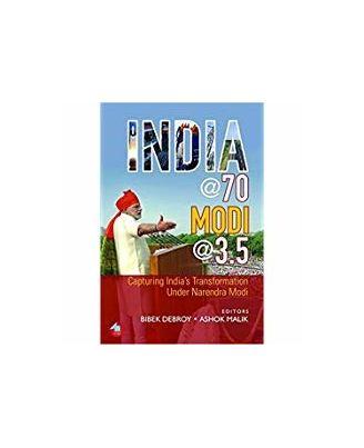 India @ 70, Modi @ 3.5: Capturing India s Transformation Under Narendra Modi