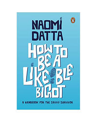 How to be a likeable bigot