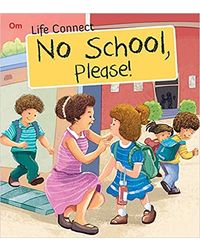 No School Please: Life Connect