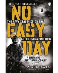 No Easy Day: The Only First- hand Account of the Navy Seal Mission that Killed Osama bin Laden