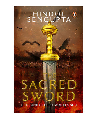 The Sacred Sword: The Legend Of Guru Gobind Singh