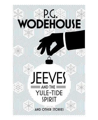 Jeeves And The Yule- Tide Spirit And Other Stories