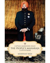 Captain Amarinder Singh: The People's Maharaja- An Authorized Biography