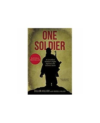 One Soldier: A Canadian Soldier s Fight Against the Islamic State