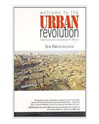 Welcome To Urban Revolution: How Cities Are Changing The World