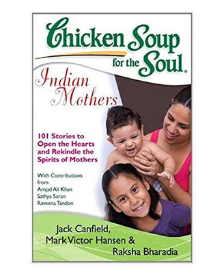 Chicken Soup For The Soul: Indian Mothers