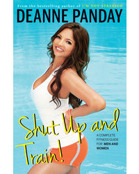 Shut Up and Train! : A Complete Fitness Guide for Men and Women