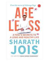 Ageless: A Yogi's Secrets To A Long And Healthy Life