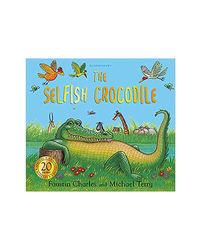 The Selfish Crocodile: Anniversary Edition