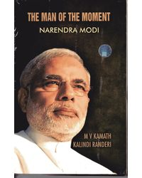 The Man of the Moment- Narendra Modi
