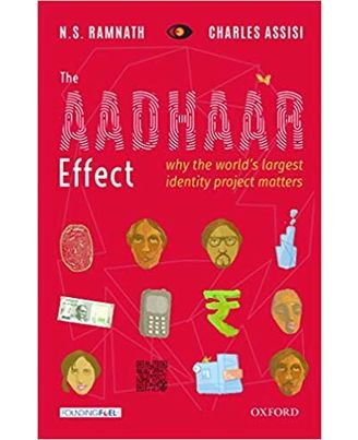The Aadhaar Effect: Why the World' s Largest Identity Project Matters