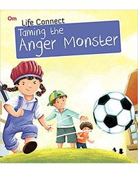 Taming the Anger Monster: Life Connect (Life Connect Series)