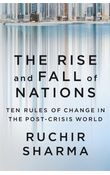 The Rise and Fall of Nations: Ten Rules of Change in the Post- Crisis World