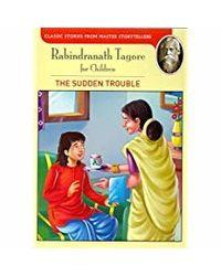 Rabindranath Tagore The Sudden Trouble