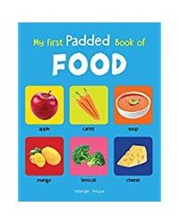 My First Padded Book of Food: Early Learning Padded Board Books for Children