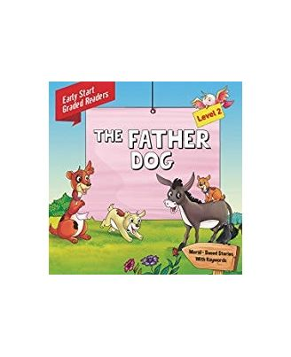 The Father Dog- Level- 2: Early- Start Graded Readers