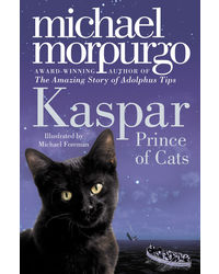 Kaspar, Prince of Cats. Michael Morpurgo