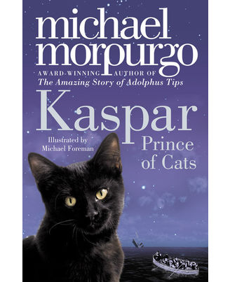 Kaspar, Prince of Cats. Michael Morpurgo