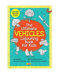 The Ultimate Vehicle Colouring Book For Kids